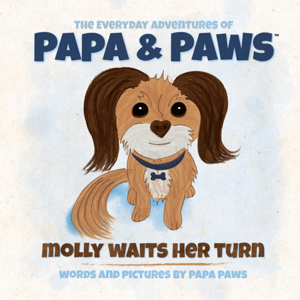 The Everyday Adventures of Papa & Paws: Molly Waits Her Turn Front Cover